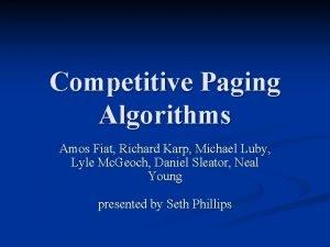 Competitive Paging Algorithms Amos Fiat Richard Karp Michael