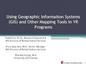 Using Geographic Information Systems GIS and Other Mapping