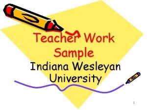 Teacher Work Sample Indiana Wesleyan University 1 Teacher