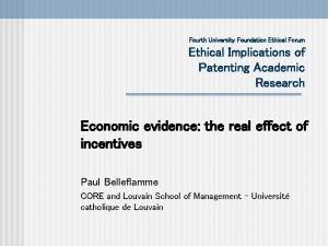 Fourth University Foundation Ethical Forum Ethical Implications of