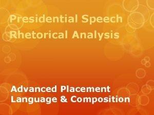 Presidential Speech Rhetorical Analysis Advanced Placement Language Composition