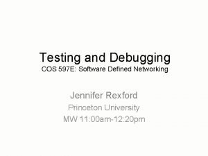 Testing and Debugging COS 597 E Software Defined