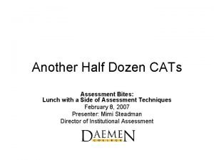 Another Half Dozen CATs Assessment Bites Lunch with
