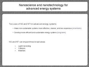 Nanoscience and nanotechnology for advanced energy systems Two