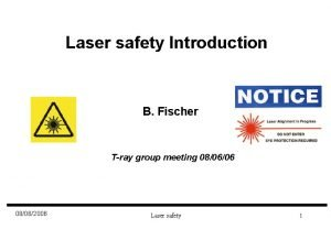 Laser safety Introduction B Fischer Tray group meeting