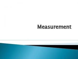 Measurement Nonstandard Measurement Before we had customary and