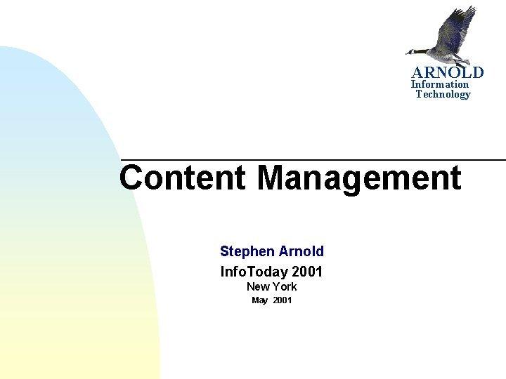 ARNOLD Information Technology Content Management Stephen Arnold Info