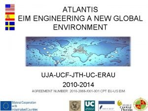 ATLANTIS EIM ENGINEERING A NEW GLOBAL ENVIRONMENT UJAUCFJTHUCERAU