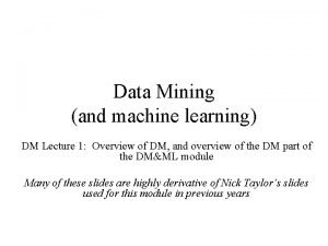 Data Mining and machine learning DM Lecture 1