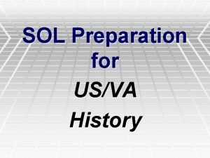SOL Preparation for USVA History Getting ready for