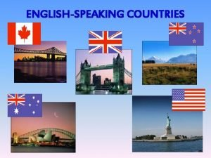 ENGLISHSPEAKING COUNTRIES the smallest continent the largest island