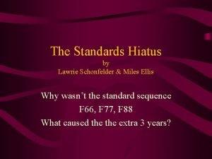 The Standards Hiatus by Lawrie Schonfelder Miles Ellis