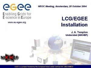 NROC Meeting Amsterdam 28 October 2004 www euegee