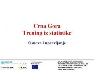 Crna Gora Trening iz statistike Osnova i upravljanje