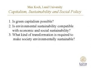 Max Koch Lund University Capitalism Sustainability and Social