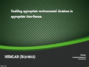 Enabling appropriate environmental decisions in appropriate timeframes NEMLAB