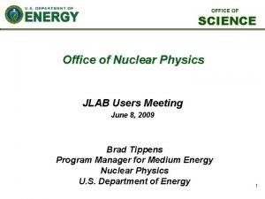 OFFICE OF SCIENCE Office of Nuclear Physics JLAB