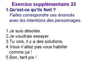 Exercice supplmentaire 33 1 Questce quils font Faites