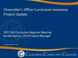 Chancellors Office Curriculum Inventory Project Update 2017 Fall