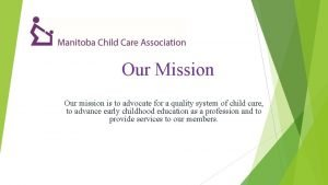 Our Mission Our mission is to advocate for