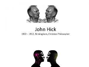 John Hick 1922 1912 Birmingham Christian Philosopher Hicks