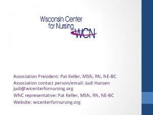 Association President Pat Keller MSN RN NEBC Association