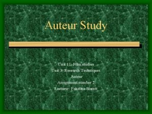 Auteur Study Unit 11 Film studies Unit 3