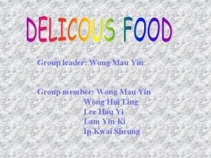 Group leader Wong Mau Yin Group member Wong