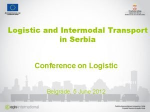 Logistic and Intermodal Transport in Serbia Conference on