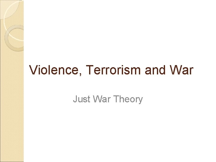 Violence Terrorism and War Just War Theory Morality