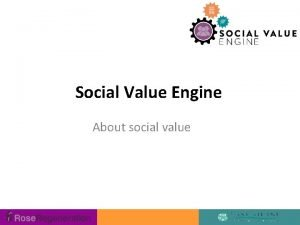 Social Value Engine About social value What is