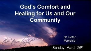 Gods Comfort and Healing for Us and Our