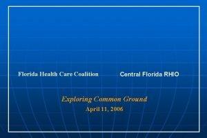Florida Health Care Coalition Central Florida RHIO Exploring