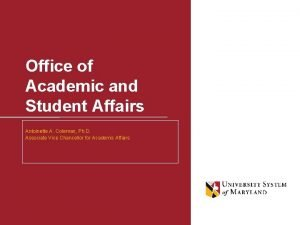 Office of Academic and Student Affairs Antoinette A