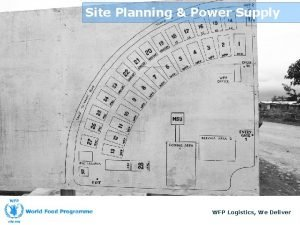 Site Planning Power Supply WFP Logistics We Deliver