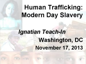 Human Trafficking Modern Day Slavery Ignatian TeachIn Washington