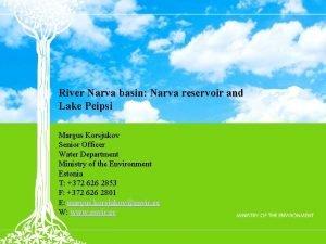 River Narva basin Narva reservoir and Lake Peipsi