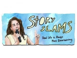 EXAMPLE STORY WHAT IS A Story SLAM A