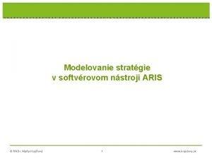 Modelovanie stratgie v softvrovom nstroji ARIS RNDr Marta