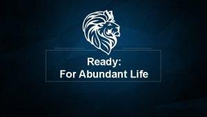 Ready For Abundant Life I Thessalonians 5 1628
