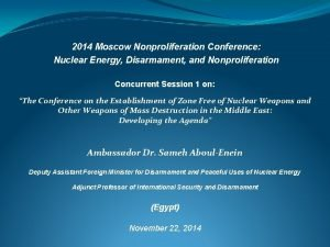 2014 Moscow Nonproliferation Conference Nuclear Energy Disarmament and