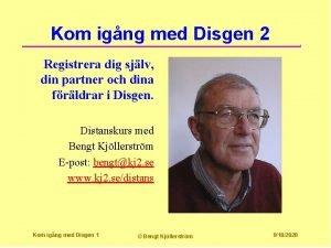 Kom igng med Disgen 2 Registrera dig sjlv