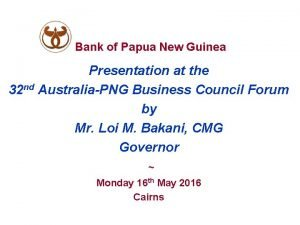 Bank of Papua New Guinea Presentation at the