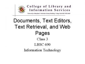 Documents Text Editors Text Retrieval and Web Pages