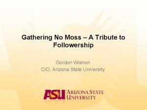 Gathering No Moss A Tribute to Followership Gordon