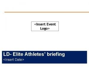 Insert Event Logo LD Elite Athletes briefing Insert