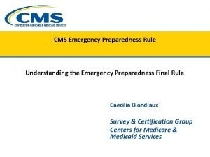 CMS Emergency Preparedness Rule Understanding the Emergency Preparedness