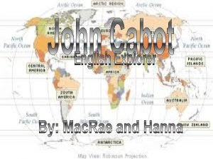 John Cabots Early Life n n n Cabot