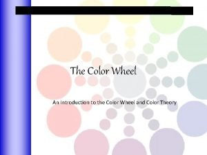 The Color Wheel An Introduction to the Color