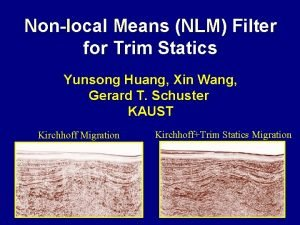 Nonlocal Means NLM Filter for Trim Statics Yunsong